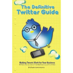 The Definitive Twitter Guide by Shannon Evans